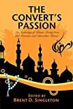 The Converts Passion: An Anthology of Islamic Poetry from Late Victorian and Edwardian Britain