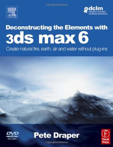 Deconstructing the Elements with 3ds max 6: Create natural fire, earth, air and water without plug-ins