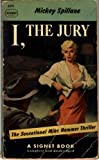 I, The Jury: The Sensational Mike Hammer Thriller