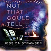 Not That I Could Tell: A Novel | [Jessica Strawser]