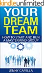 Your Dream Team: How to Start and Run...