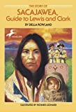 The Story Of Sacagawea, Guide To Lewis And Clark (Turtleback School & Library Binding Edition)