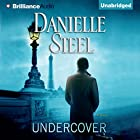 Undercover (       UNABRIDGED) by Danielle Steel Narrated by Alexander Cendese