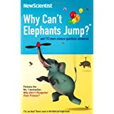 Why Can't Elephants Jump?: and 113 more science questions answeredby New Scientist