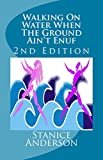 Walking On Water When The Ground Ain't Enuf (The WOW Zone Book 1)