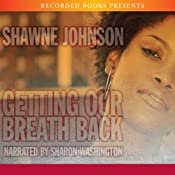Getting Our Breath Back | [Shawne Johnson]