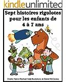 Sept histoires rigolotes pour les enfants de 4 � 7