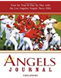 Angels Journal: Year by Year and Day by Day with the Los Angeles Angels Since 1961