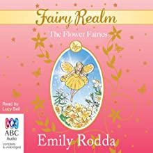 The Flower Fairies: Fairy Realm, Book 2 Audiobook by Emily Rodda Narrated by Lucy Bell