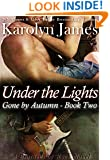 Under the Lights (Gone by Autumn Book Two) (A Brothers of Rock Novel)