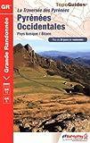 Traversée des Pyrénées ; Pyrénées Occidentales : Pays basque - Béarn (TopoGuides GR)