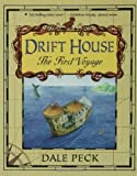 Drift House: The First Voyage (159990005X) by Peck, Dale