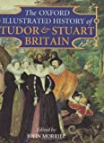 The Oxford Illustrated History of Tudor & Stuart Britain