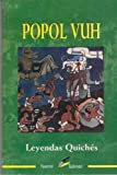 La Popol Vuh (Leyendas Quiches) (Spanish Edition)