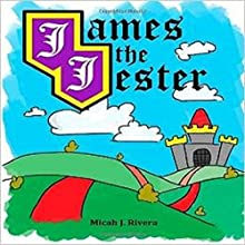 James the Jester, Volume 1 (       UNABRIDGED) by Micah Rivera Narrated by Rebecca Roberts