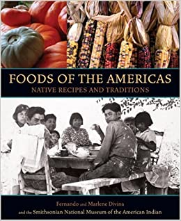Food of the Americas: Native Recipes and Traditions ...