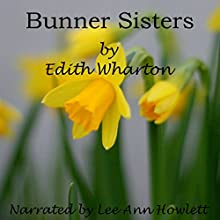 Bunner Sisters Audiobook by Edith Wharton Narrated by Lee Ann Howlett
