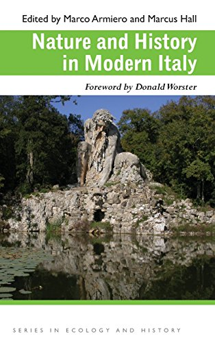 Nature and History in Modern Italy (Ecology & History)