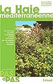 echange, troc Croci /Fraisier /Schall - La haie mediterraneenne pas a pas. 40 concepts de haies a feuillages colores et fleuries