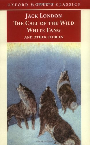 The Call of the Wild, White Fang, and Other Stories (Oxford World's Classics) PDF
