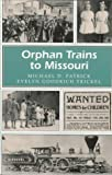 img - for Orphan Trains to Missouri (MISSOURI HERITAGE READERS) book / textbook / text book