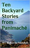Ten Backyard Stories from Panimaché