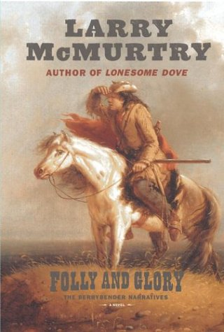 Folly and Glory: A Novel (The Berrybender Narratives, Book 4), Larry McMurtry