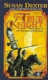 True Knight (0345393457) by Susan Dexter