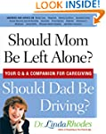 Should Mom Be Left Alone Should Dad B...