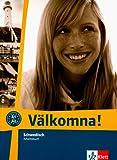 V�lkomna! / Arbeitsbuch (A1 + A2): Schwedisch