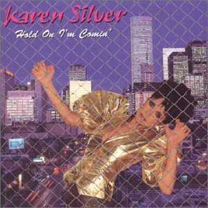 Karen Silver Hold On Im Comin