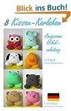 8 Kissen-Kerlchen Amigurumi H�kelanleitung (Kleine und niedliche Amigurumi 11)