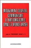 echange, troc René Gallissot - Mouvement ouvrier, communisme et nationalismes dans le monde arabe