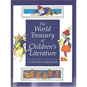 The World Treasury of Children's Literature: 2 Volumes in a Slip Case