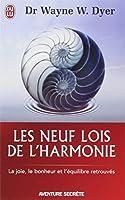 Les neuf lois de l'harmonie - La joie, le bonheur et l'équilibre retrouvés