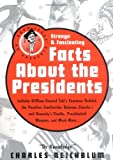Dr Knowledge Presents: Strange & Fascinating Facts About the Presidents (Knowledge in a Nutshell)
