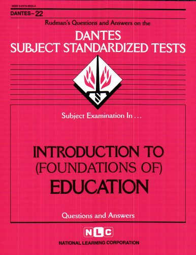 INTRODUCTION TO EDUCATION (FOUNDATIONS OF) (DSST Dantes Subject Standardized Tests) (Passbooks) (DANTES SUBJECT STANDARD