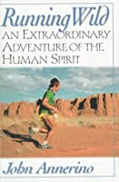 Running Wild: An Extraordinary Adventure from the Spiritual World of Running