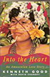 img - for Into the Heart: An Amazonian Love Story- One Man's Pursuit of Love and Knowledge book / textbook / text book