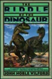 The Riddle of the Dinosaur (039474392X) by Wilford, John Noble
