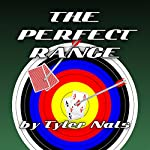The Perfect Range | Tyler Nals