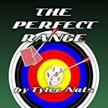 The Perfect Range Audiobook by Tyler Nals Narrated by Adam Schulmerich
