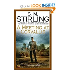 A Meeting at Corvallis: A Novel of the Change (Dies the Fire) by S. M. Stirling