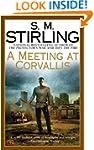 A Meeting at Corvallis: A Novel of th...