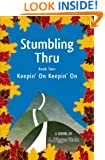 Stumbling Thru: Keepin' On Keepin' On