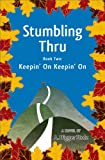 Stumbling Thru: Keepin On Keepin On