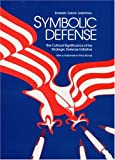 img - for Symbolic Defense: The Cultural Significance of the Strategic Defense Initiative book / textbook / text book