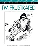 img - for I'm Frustrated (Dealing with Feelings) book / textbook / text book