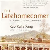 The Latehomecomer: A Hmong Family Memoir | [Kao Kalia Yang]