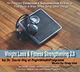Weight Loss & Fitness Strengthening: RightMind 2.0 by Dr. David Illig